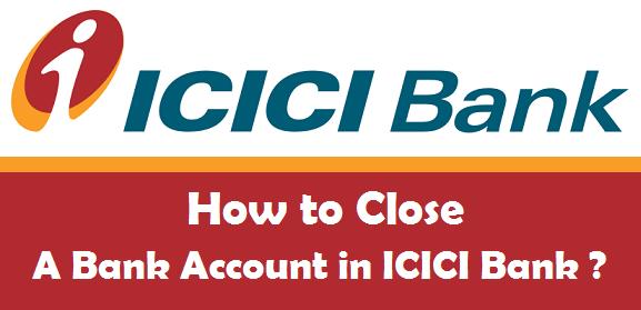 Close ICICI bank account